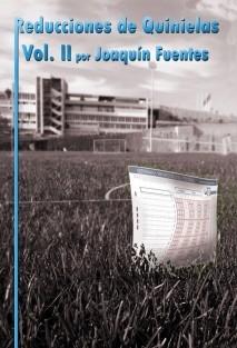REDUCCIONES DE QUINIELAS. VOLUMEN II.