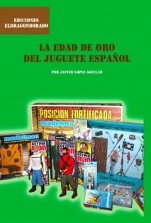 LA EDAD DE ORO DEL JUGUETE ESPAÑOL
