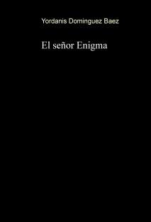 El señor Enigma