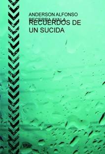 RECUERDOS DE UN SUICIDA