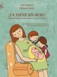 ¡YA VIENE UN BEBÉ! Cómo se forma, se desarrolla y nace un bebé. Explicación para niños que preguntan, guía para padres que responden. (Versión para Hispanoamérica)