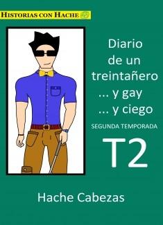 Diario de un Treintañero... y Gay... y  Ciego 2