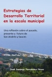 Estrategias de Desarrollo Territorial en la escala municipal. Una reflexión sobre el pasado, presente y futuro de San Andrés y Sauces