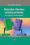 Atender clientes artísticamente. Un negocio sin desperdicio