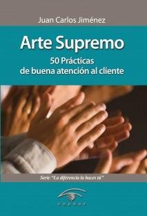 Arte Supremo. 50 Prácticas de buena atención al cliente