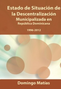 Estado de Situación de la Descentralización Municipalizada en República Dominicana 1996-2012