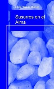 Susurros en el Alma: Compilacion de Poemas y Escritos