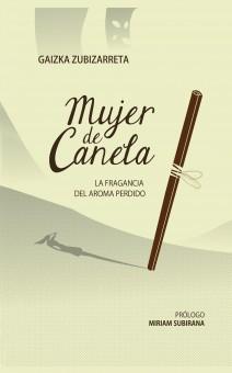 MUJER DE CANELA; LA FRAGANCIA DEL AROMA PERDIDO