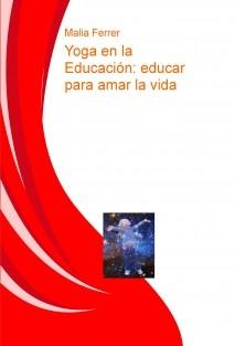Yoga en la Educación: educar para amar la vida