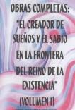 LIBRO 1-EL CREADOR DE SUEÑOS Y EL SABIO EN LA FRONTERA DEL REINO DE LA EXISTENCIA