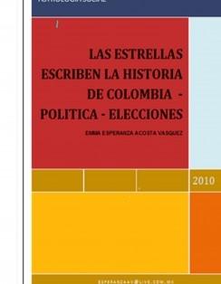 LAS ESTRELLAS ESCRIBEN LA HISTORIA DE COLOMBIA- POLITICA- ELECCIONES