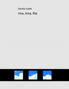 Vive, Ama, Rie