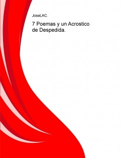 7 Poemas y un Acrostico de Despedida.