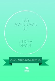 LAS AVENTURAS DE JULIO E ISRAEL. (LA PUERTA MÁGICA)  PRIMERA PARTE