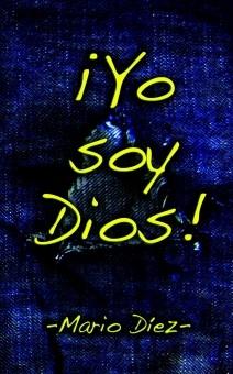 ¡Yo soy Dios!