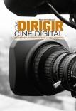 COMO DIRIGIR CINE DIGITAL