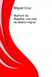 Mariham de Magdala, una rosa de pétalos negros