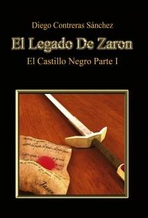 El Legado De Zaron. El Castillo Negro. Parte I