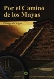 Por el camino de los mayas