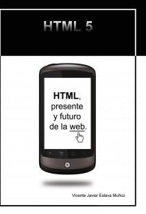 HTML, presente y futuro de la web.