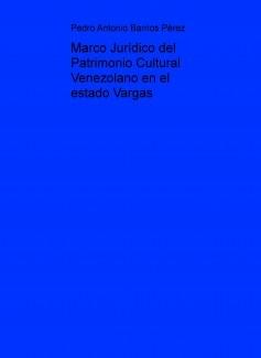 Marco Jurídico del Patrimonio Cultural Venezolano en el estado Vargas