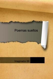 Poemas sueltos, sentimientos escritos
