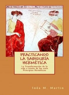 PRACTICANDO LA SABIDURÍA HERMÉTICA