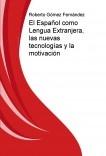 El Español como Lengua Extranjera, las nuevas tecnologías y la motivación