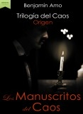 Los Manuscritos del Caos. Origen