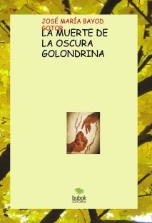 LA MUERTE DE LA OSCURA GOLONDRINA