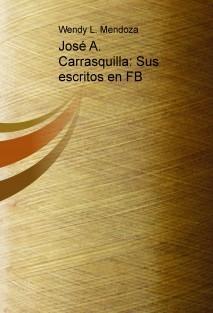 José A. Carrasquilla: Sus escritos en FB