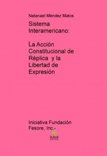Sistema Interamericano: La Acción Constitucional de Réplica  y la Libertad de Expresión
