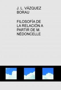 FILOSOFÍA DE LA RELACIÓN A PARTIR DE M. NÉDONCELLE