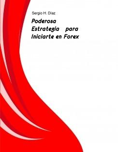 Poderosa Estrategia para Iniciarte en Forex