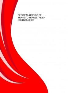 RÉGIMEN JURÍDICO DEL TRANSITO TERRESTRE EN COLOMBIA