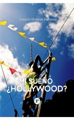 Mi sueño: ¿Hollywood?