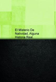 El Misterio De Natividad, Alguna Historia Real.