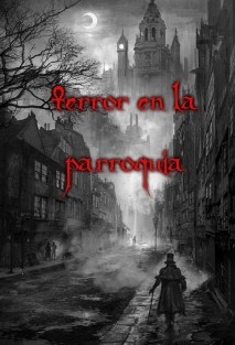 TERROR EN LA PARROQUIA