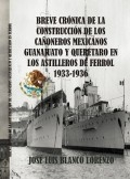 """Breve Crónica de la construcción de los cañoneros mexicanos """"Guanajuato"""" y """"Querétaro"""" en los astilleros de Ferrol (1933-1936)"""
