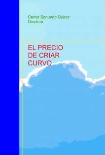 EL PRECIO DE CRIAR CURVO