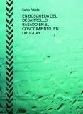 EN BÚSQUEDA DEL DESARROLLO  BASADO EN EL CONOCIMIENTO  EN URUGUAY