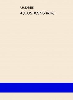 ADIÓS MONSTRUO