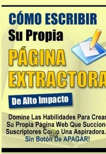 Email Marketing - Cómo Escribir Páginas Extractoras De Alto Impacto