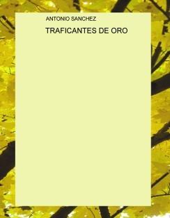 TRAFICANTES DE ORO