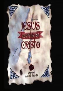 Jesús antes de Cristo