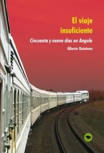 EL VIAJE INSUFICIENTE. Cincuenta y nueve días en Angola