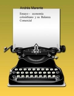 Ensayo   economía colombiano  y su  Balanza Comercial
