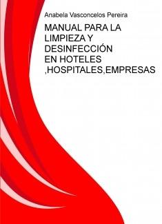 MANUAL PARA LA LIMPIEZA Y DESINFECCIÓN EN HOTELES ,HOSPITALES,EMPRESAS