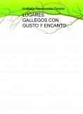LUGARES GALLEGOS CON GUSTO Y ENCANTO