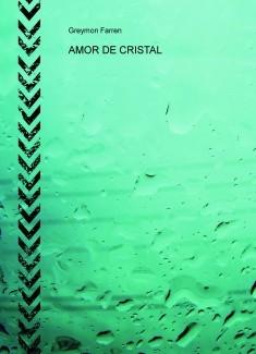 AMOR DE CRISTAL